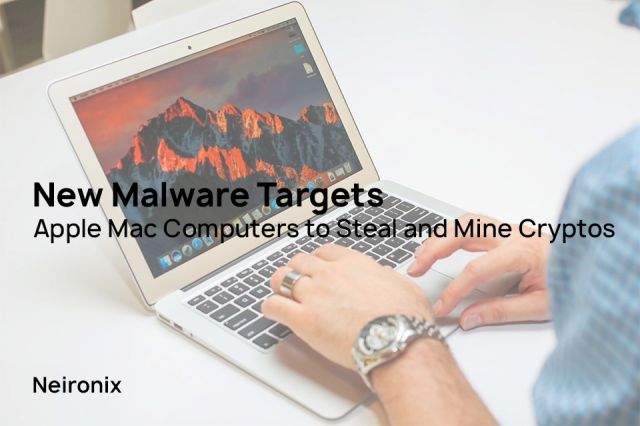 New Malware Targets Apple Mac Computers to Steal and Mine
