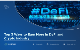 Top 3 Ways to Earn More in DeFi and Crypto Industry