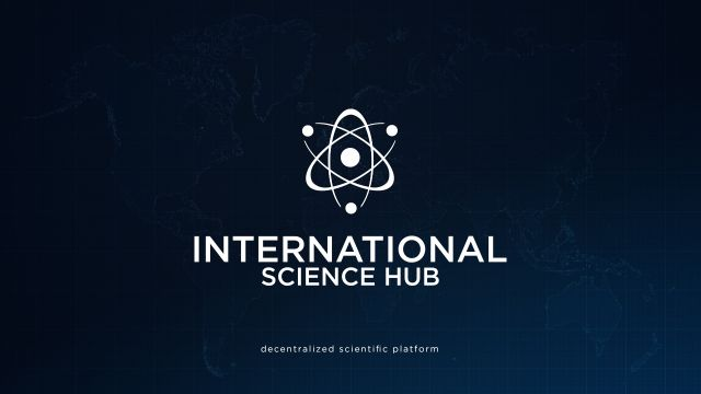 "Future of the Science - ISH ""International Science Hub"" on blockchain"
